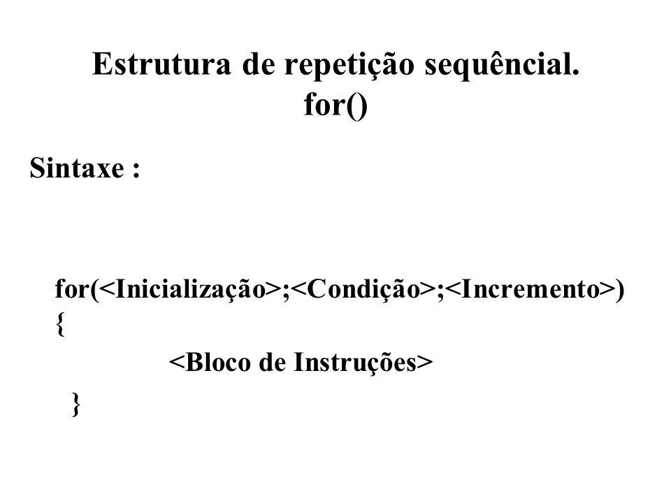 Estrutura de repetição sequêncial. for()