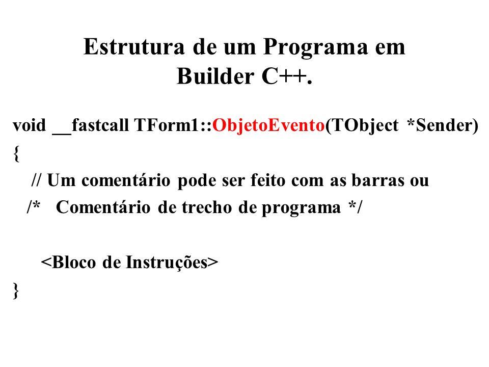 Estrutura de um Programa em Builder C++.