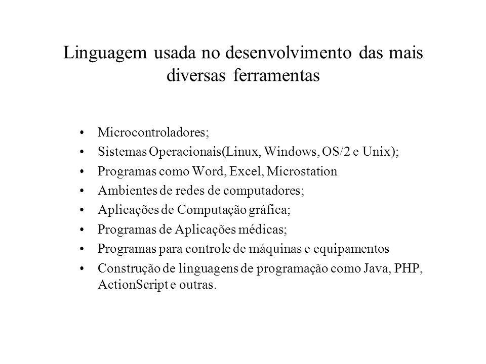 Linguagem usada no desenvolvimento das mais diversas ferramentas