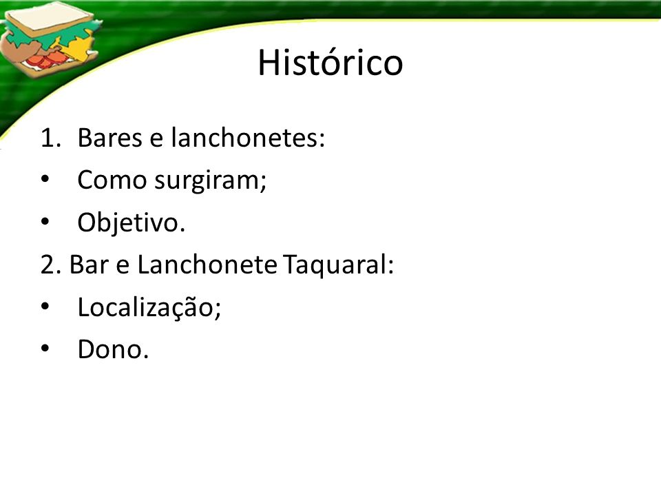 Histórico Bares e lanchonetes: Como surgiram; Objetivo.