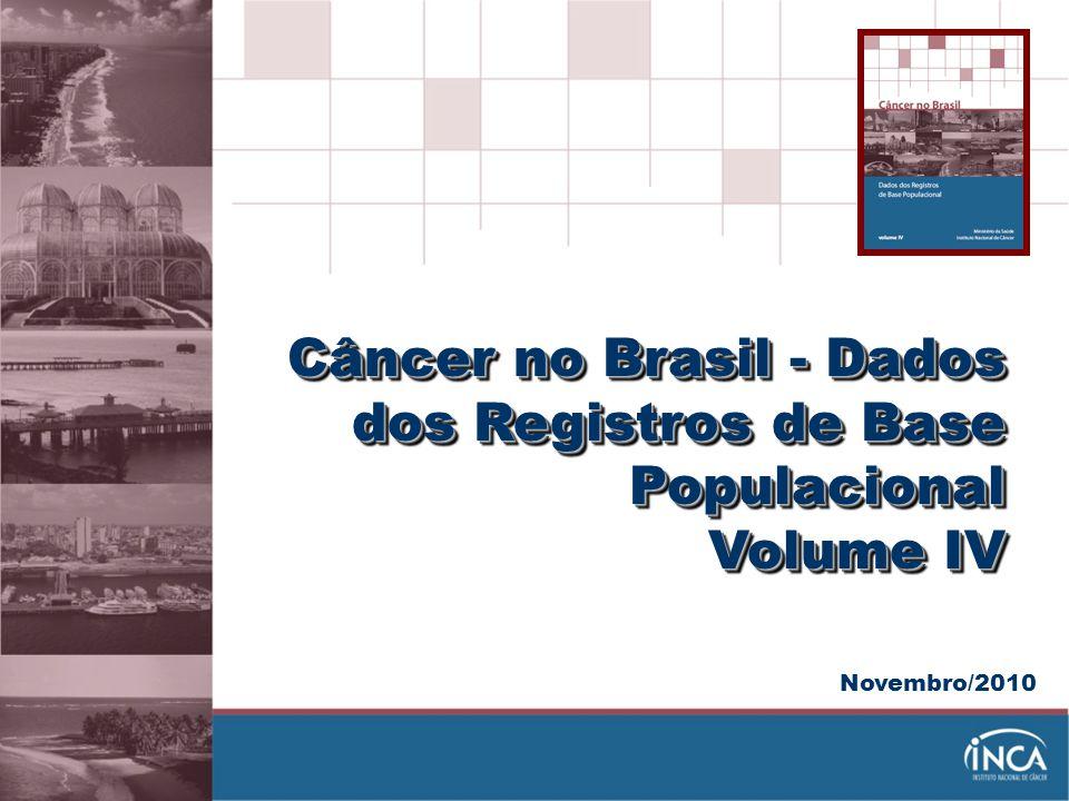 Câncer no Brasil - Dados dos Registros de Base Populacional Volume IV
