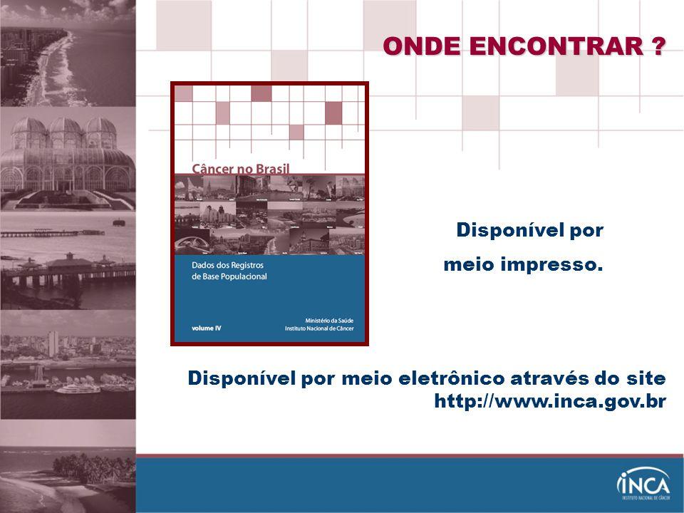 ONDE ENCONTRAR Disponível por meio impresso.