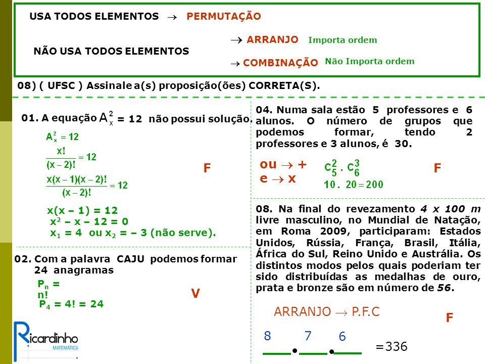 ou  + e  x F F V ARRANJO  P.F.C F 8 7 6 =336