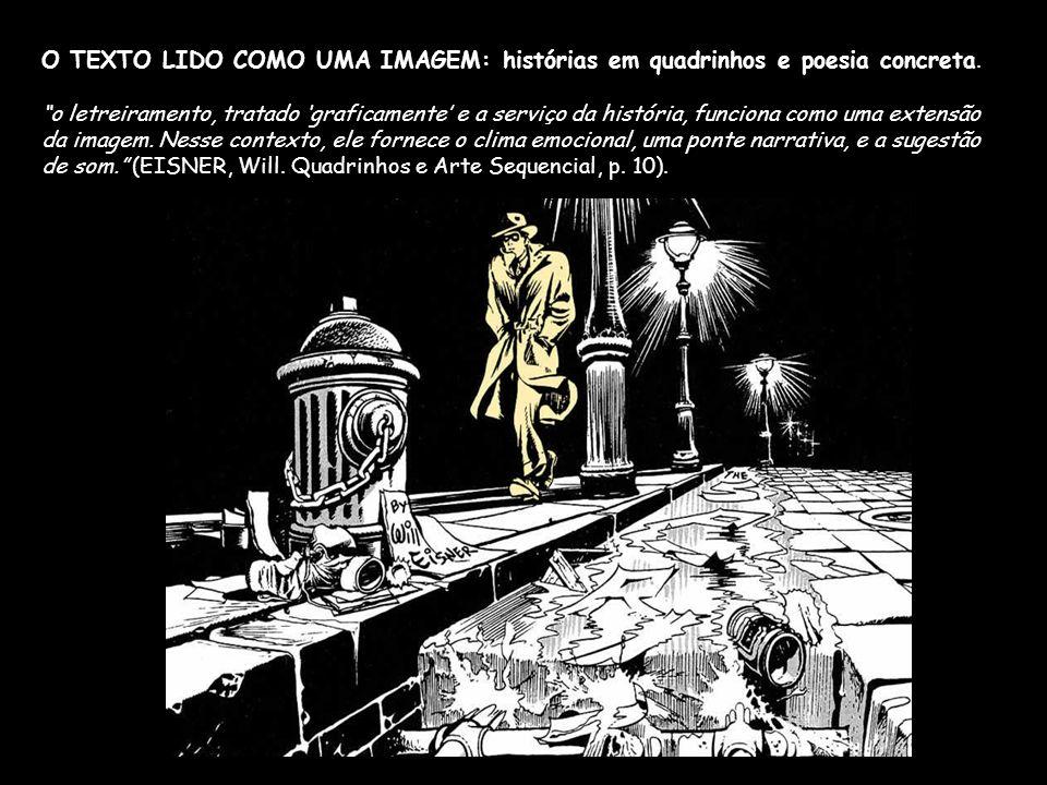 O TEXTO LIDO COMO UMA IMAGEM: histórias em quadrinhos e poesia concreta.