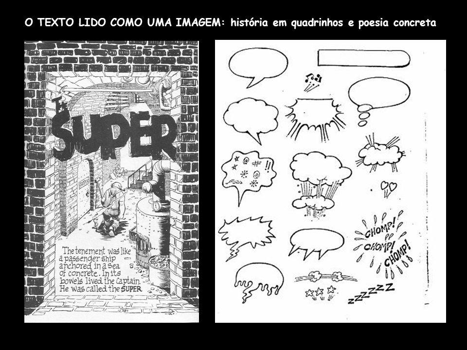 O TEXTO LIDO COMO UMA IMAGEM: história em quadrinhos e poesia concreta