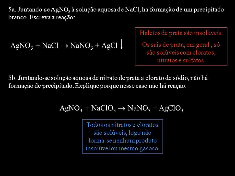 AgNO3 + NaClO3  NaNO3 + AgClO3
