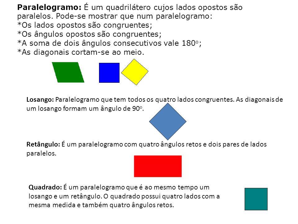 Paralelogramo: É um quadrilátero cujos lados opostos são paralelos