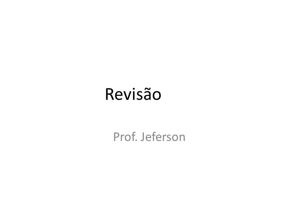 Revisão Prof. Jeferson