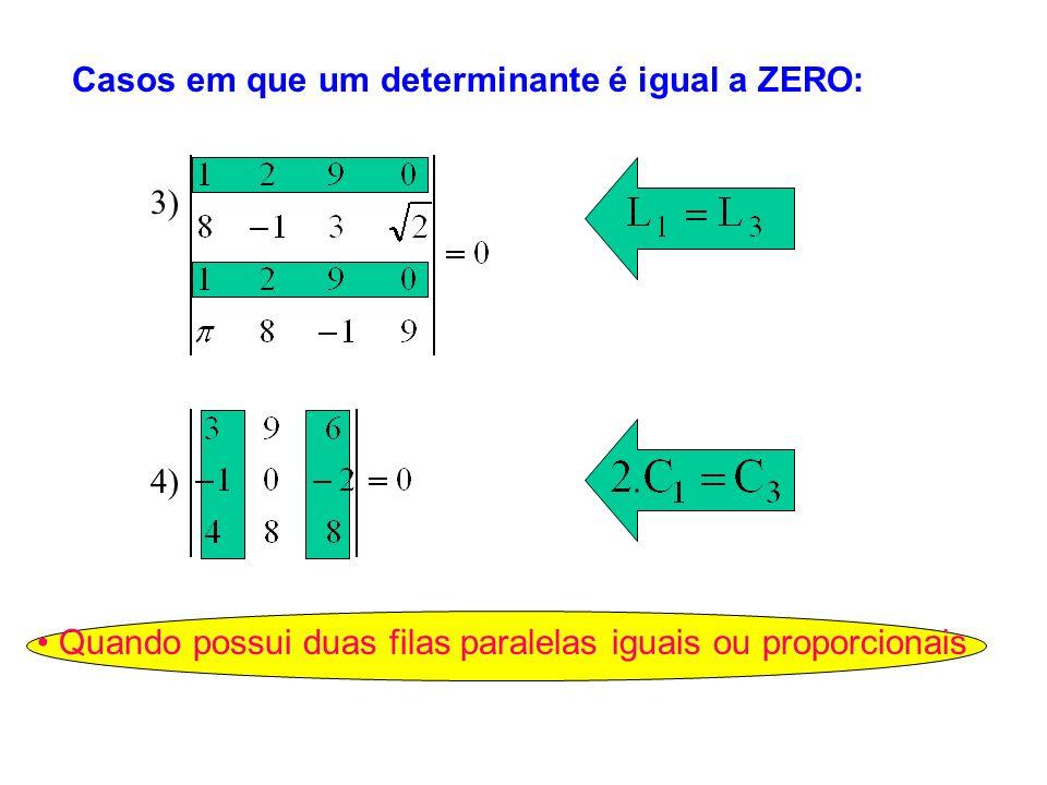 • Quando possui duas filas paralelas iguais ou proporcionais