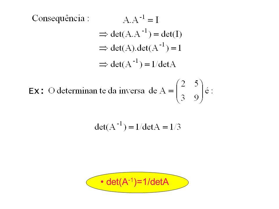 Ex: • det(A-1)=1/detA