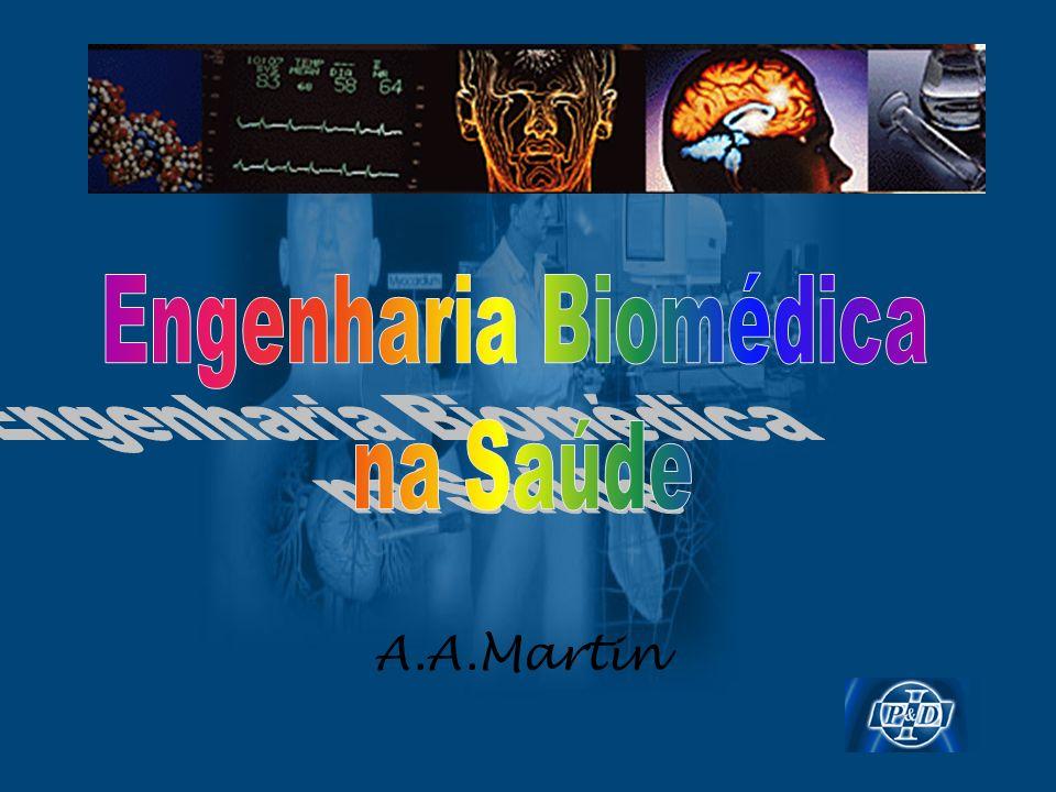 Engenharia Biomédica na Saúde A.A.Martin