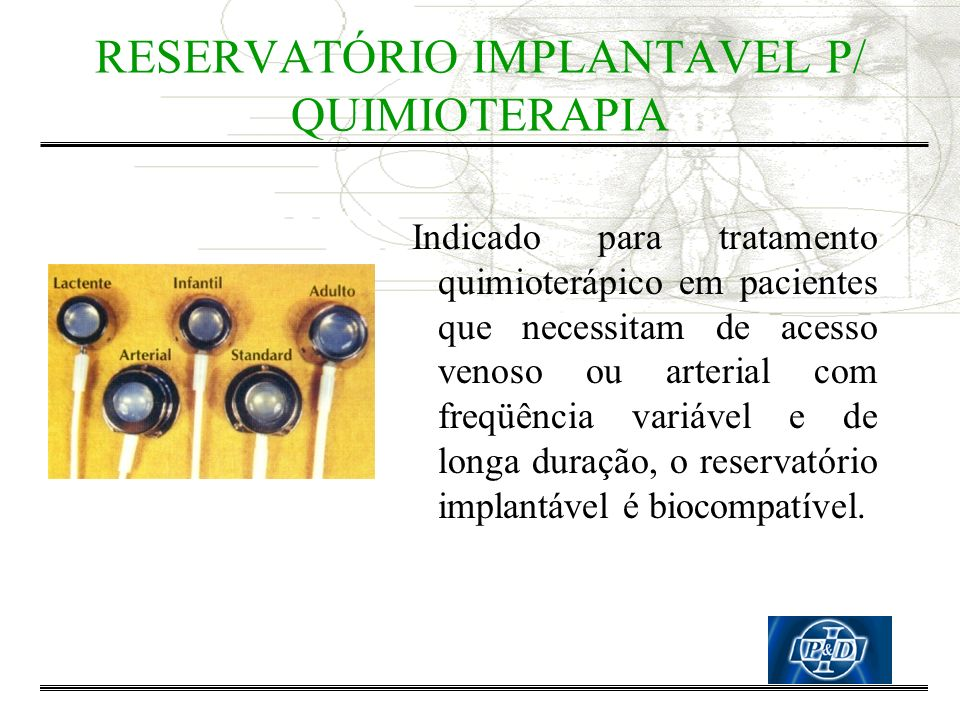 RESERVATÓRIO IMPLANTAVEL P/ QUIMIOTERAPIA