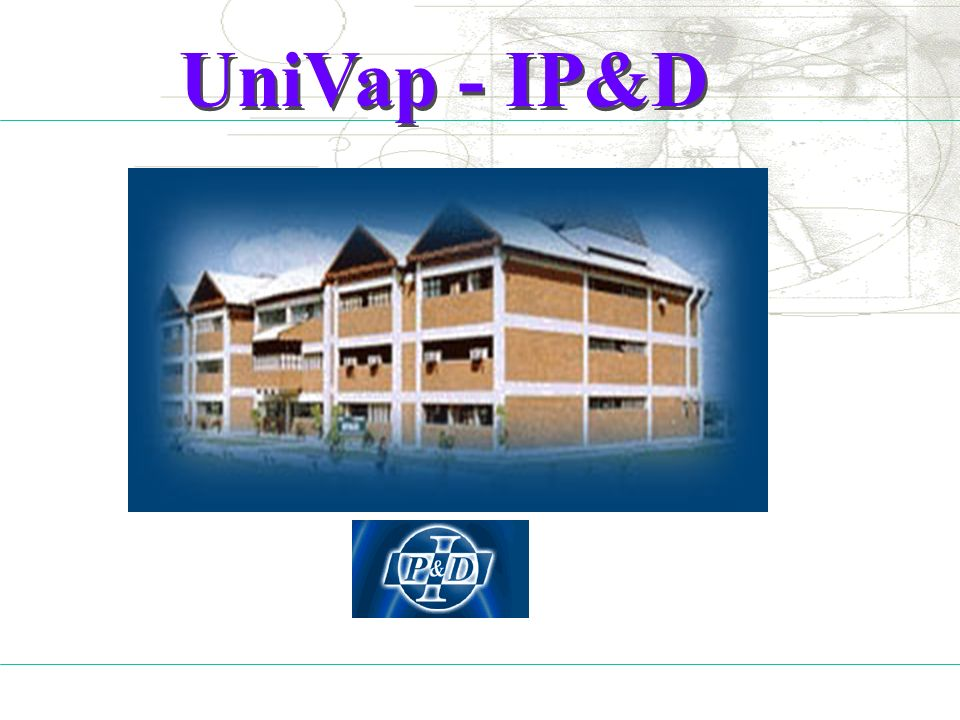 UniVap - IP&D