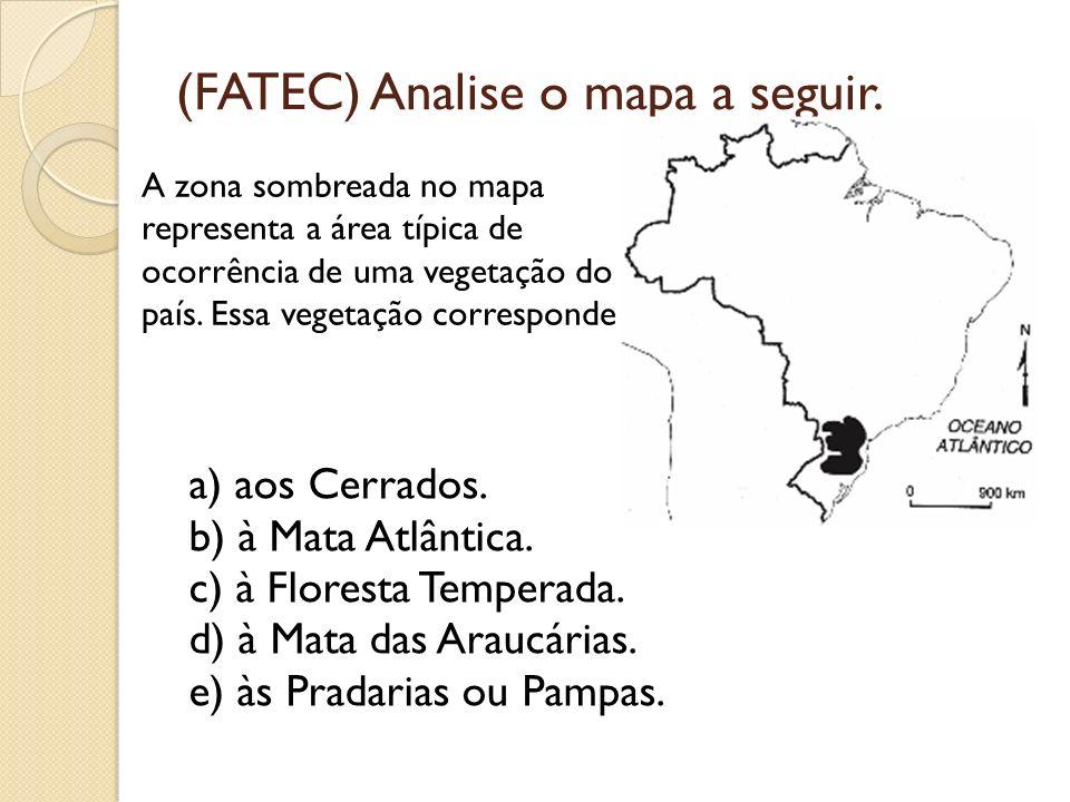 (FATEC) Analise o mapa a seguir.