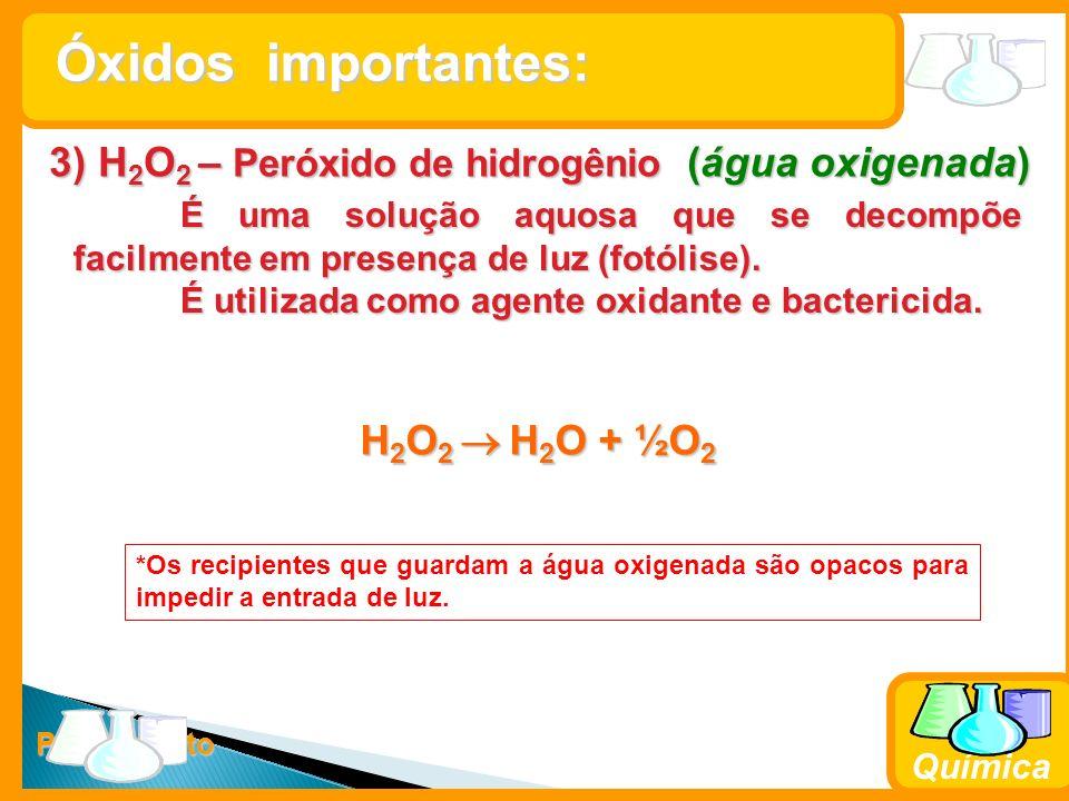 3) H2O2 – Peróxido de hidrogênio (água oxigenada)