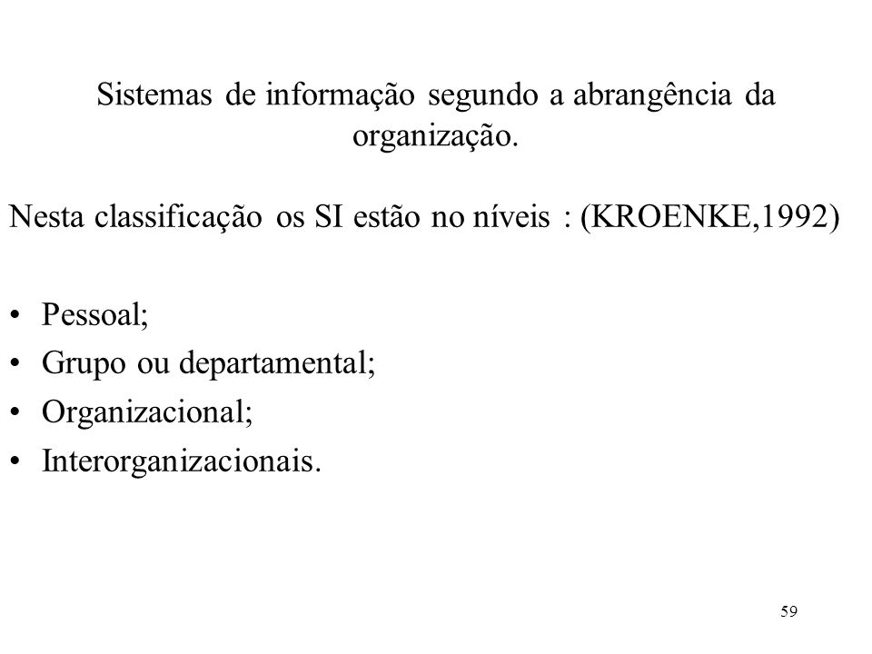 Sistemas de informação segundo a abrangência da organização.