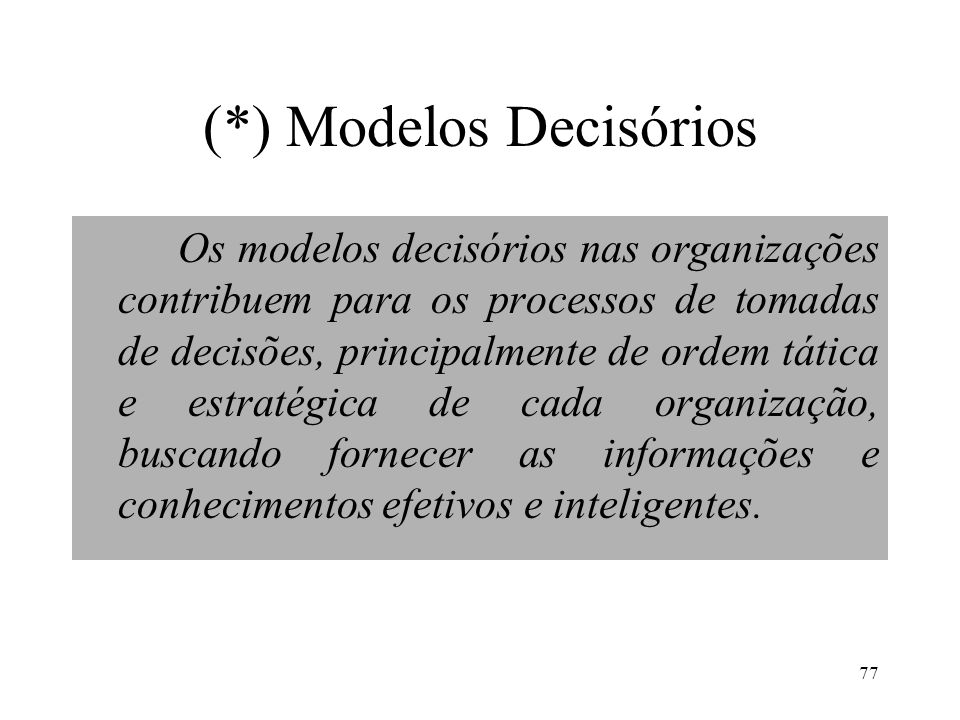 (*) Modelos Decisórios