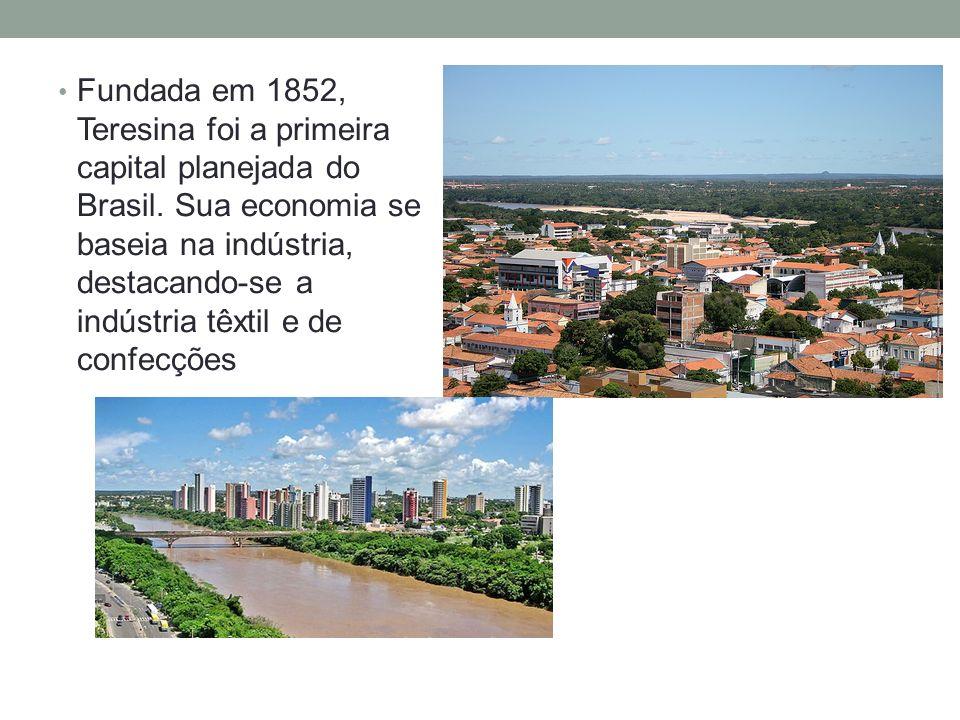 Fundada em 1852, Teresina foi a primeira capital planejada do Brasil