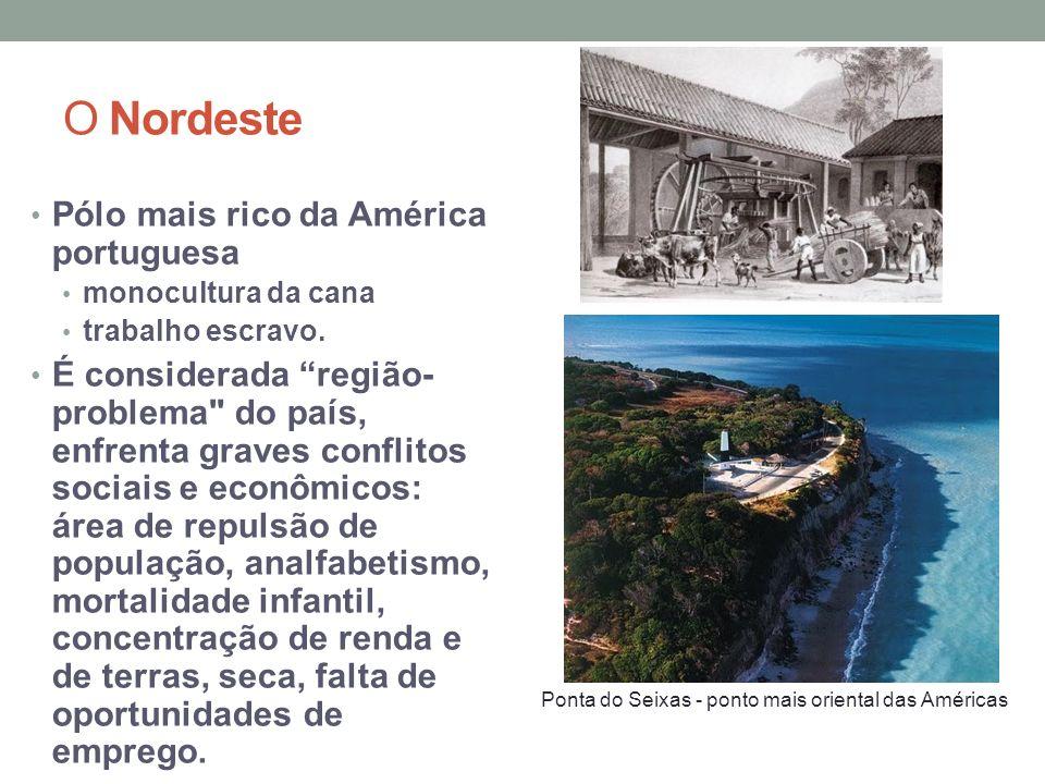 O Nordeste Pólo mais rico da América portuguesa