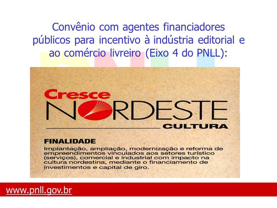 Convênio com agentes financiadores públicos para incentivo à indústria editorial e ao comércio livreiro (Eixo 4 do PNLL):