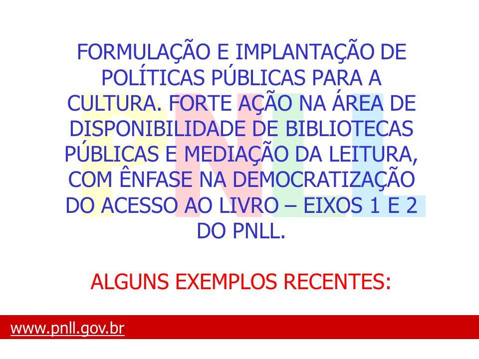 ALGUNS EXEMPLOS RECENTES: