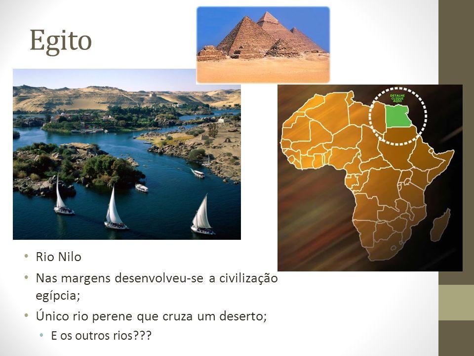 Egito Rio Nilo Nas margens desenvolveu-se a civilização egípcia;