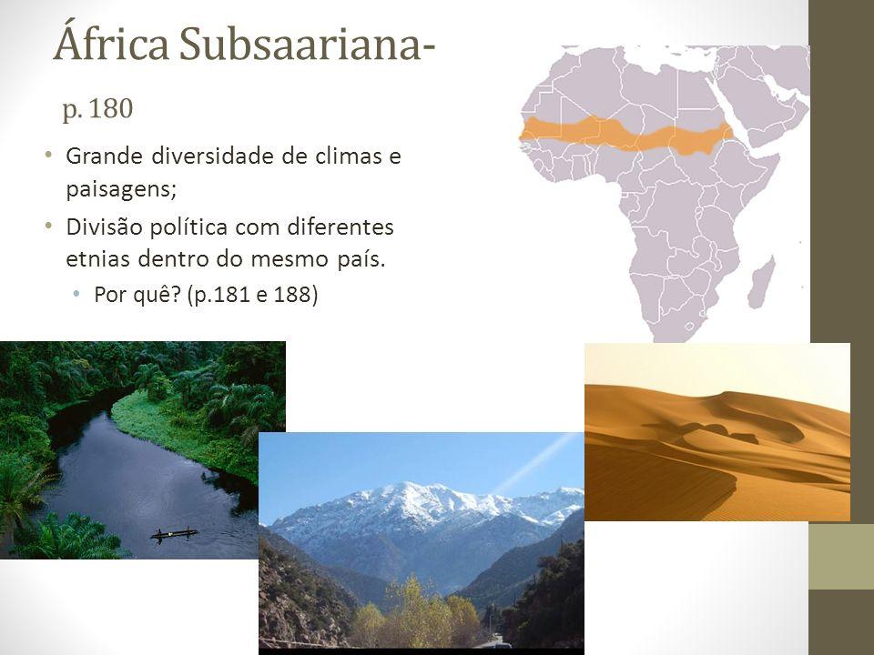 África Subsaariana- p. 180 Grande diversidade de climas e paisagens;
