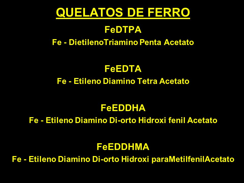 QUELATOS DE FERRO FeDTPA FeEDTA FeEDDHA FeEDDHMA