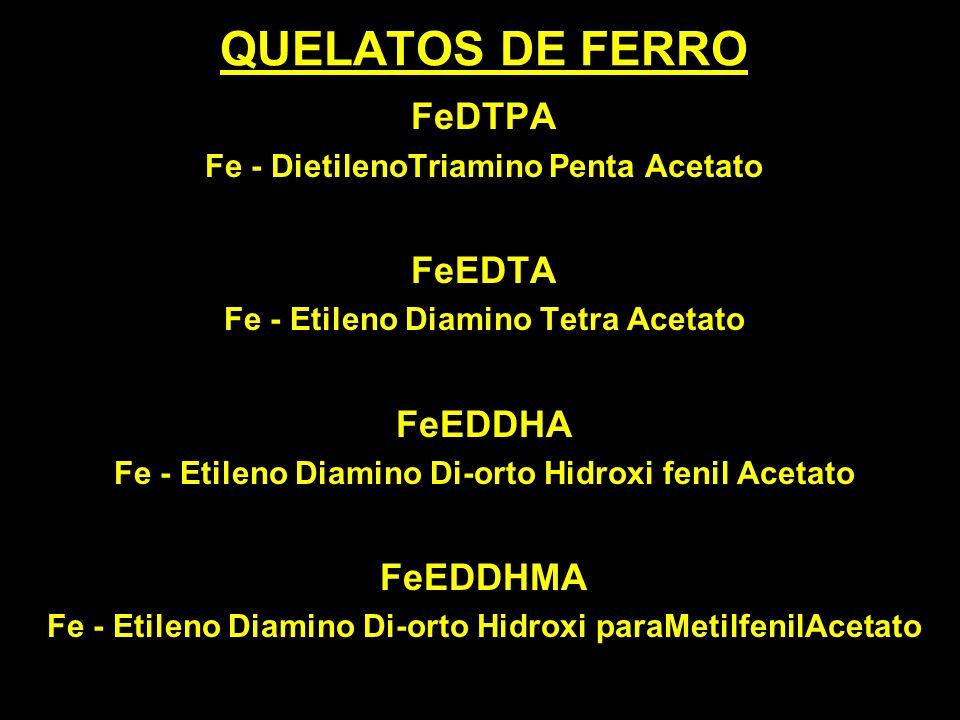 QUELATOS DE FERRO FeDTPA FeEDTA FeEDDHA FeEDDHMA