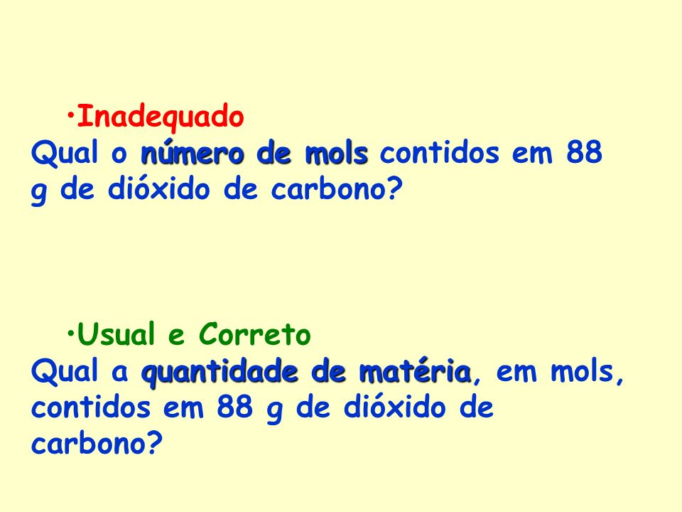 Inadequado Qual o número de mols contidos em 88 g de dióxido de carbono Usual e Correto.