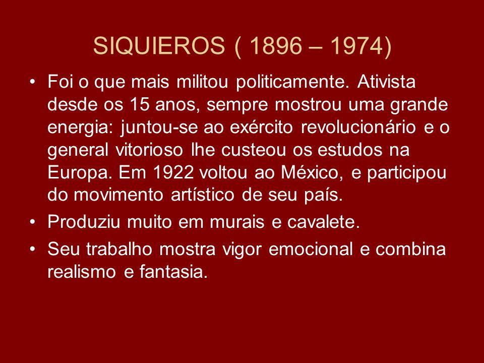 SIQUIEROS ( 1896 – 1974)