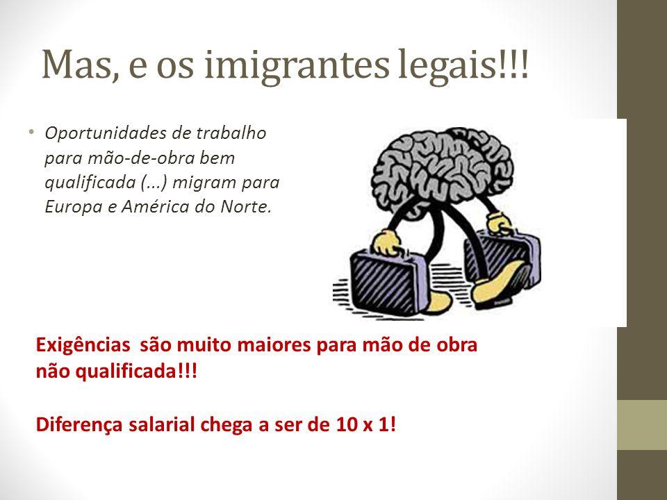 Mas, e os imigrantes legais!!!