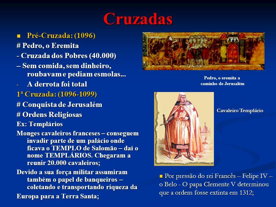 Cruzadas Pré-Cruzada: (1096) # Pedro, o Eremita