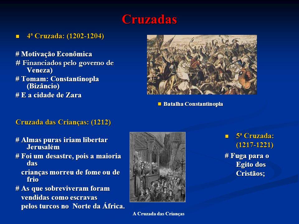 Cruzadas 4ª Cruzada: (1202-1204) # Motivação Econômica