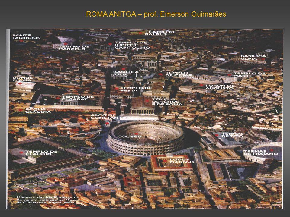 ROMA ANITGA – prof. Emerson Guimarães