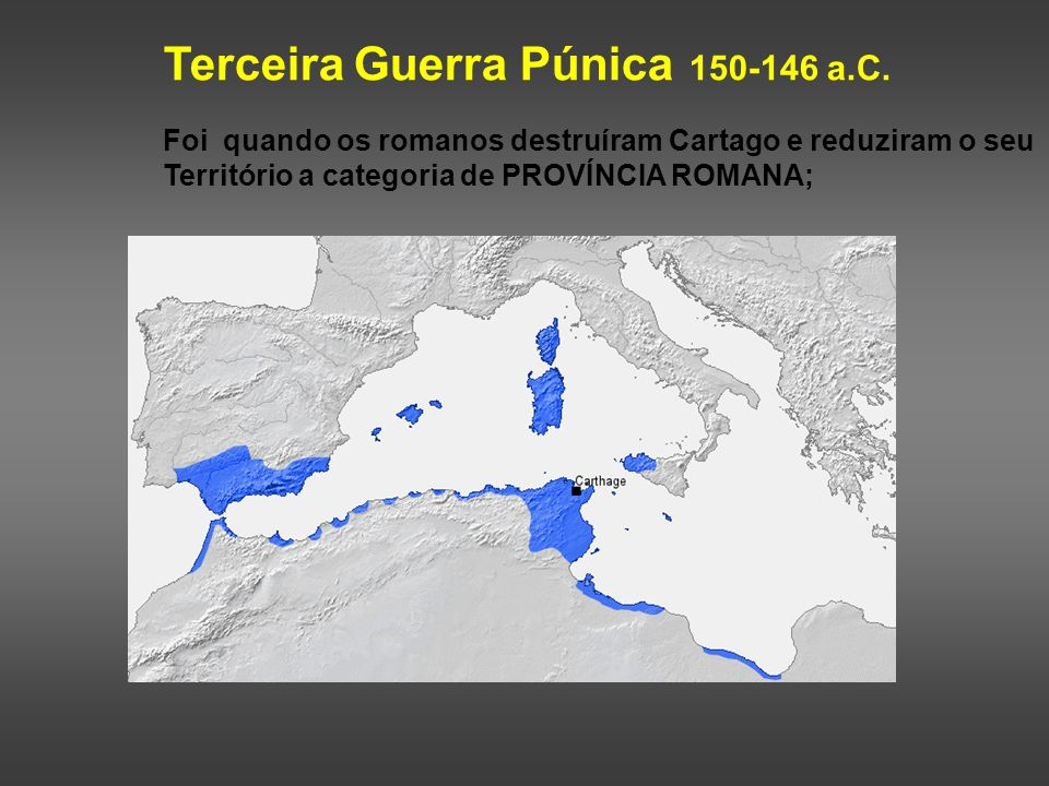 Terceira Guerra Púnica 150-146 a.C.
