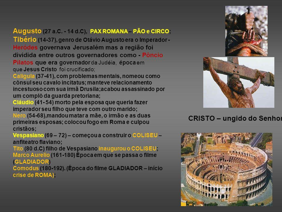 Augusto (27 a.C. - 14 d.C), PAX ROMANA – PÃO e CIRCO;