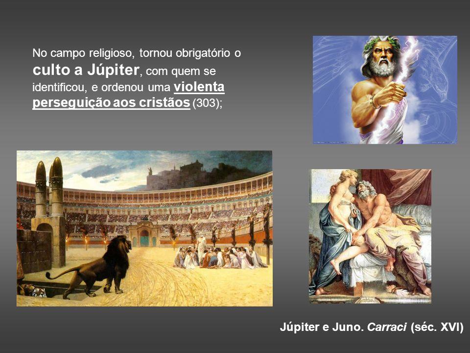 No campo religioso, tornou obrigatório o culto a Júpiter, com quem se identificou, e ordenou uma violenta perseguição aos cristãos (303);