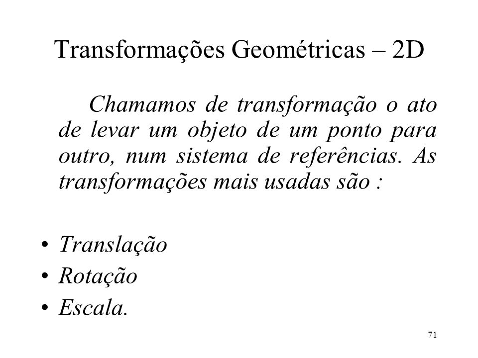 Transformações Geométricas – 2D