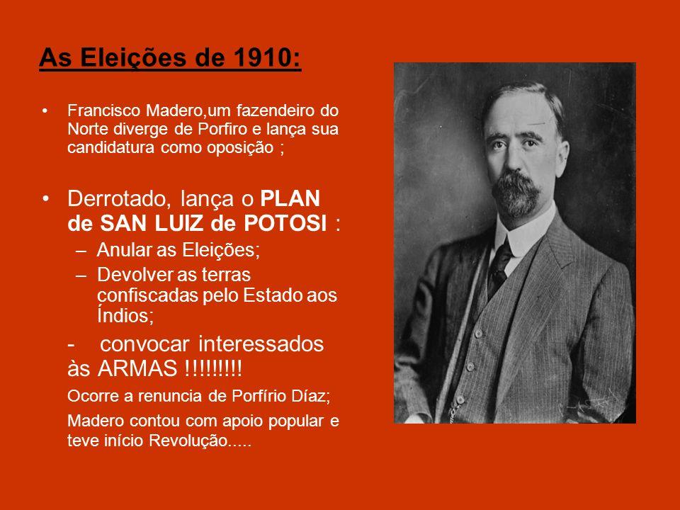 As Eleições de 1910: Derrotado, lança o PLAN de SAN LUIZ de POTOSI :