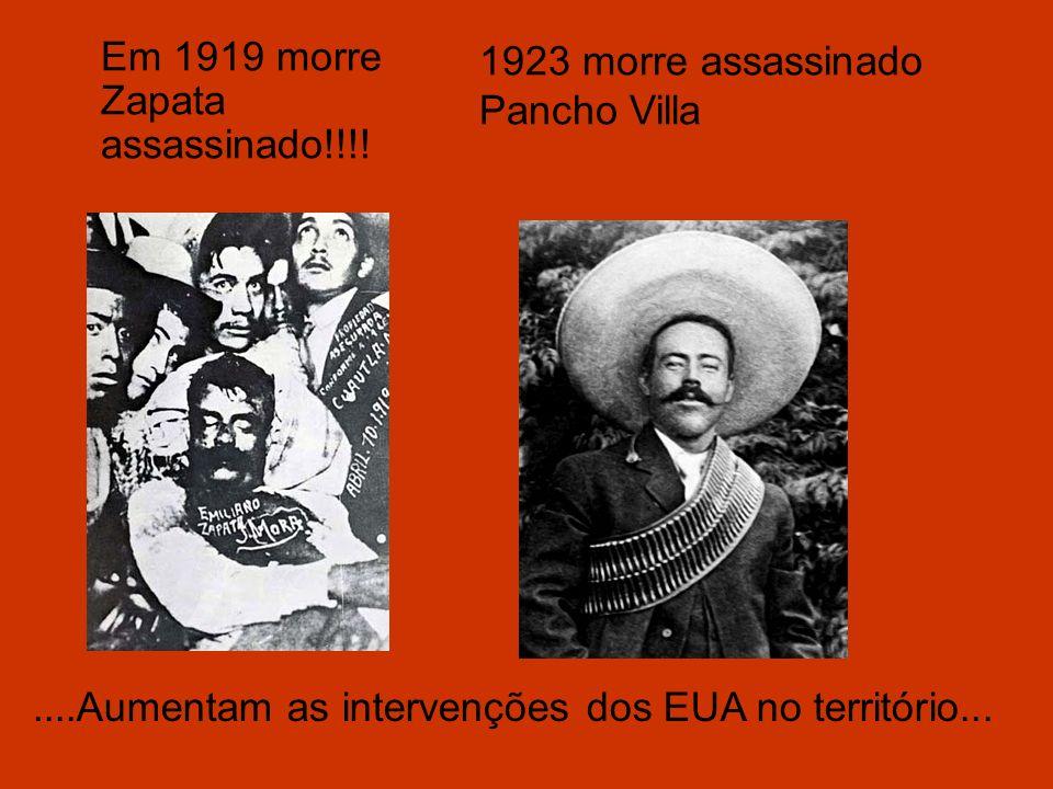 Em 1919 morre Zapata assassinado!!!!