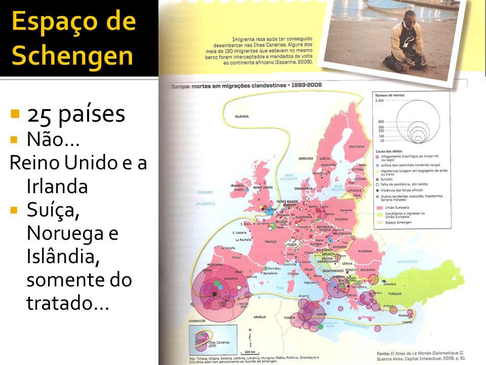 Espaço de Schengen 25 países Não... Reino Unido e a Irlanda