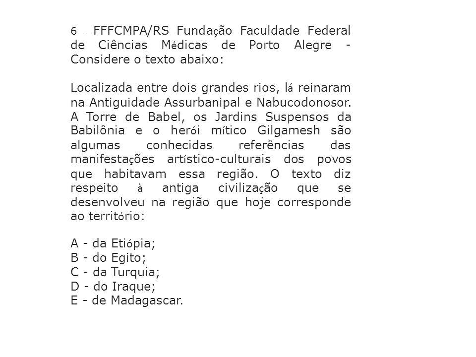 6 - FFFCMPA/RS Fundação Faculdade Federal de Ciências Médicas de Porto Alegre - Considere o texto abaixo: