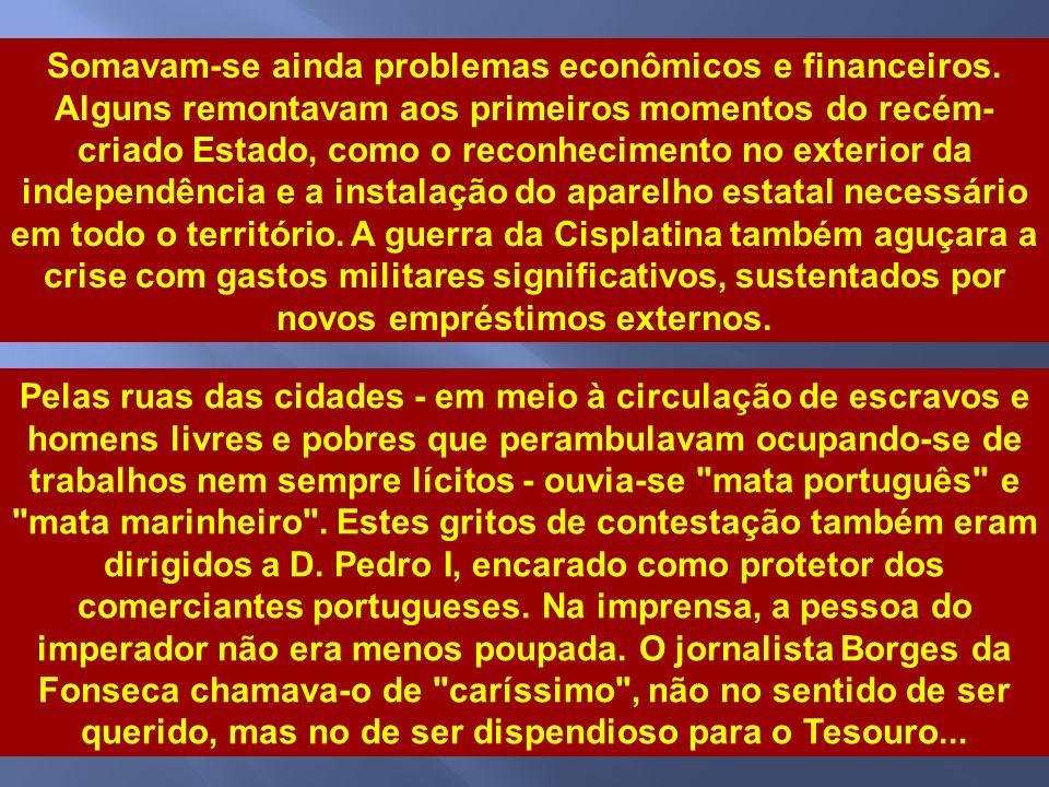 Somavam-se ainda problemas econômicos e financeiros