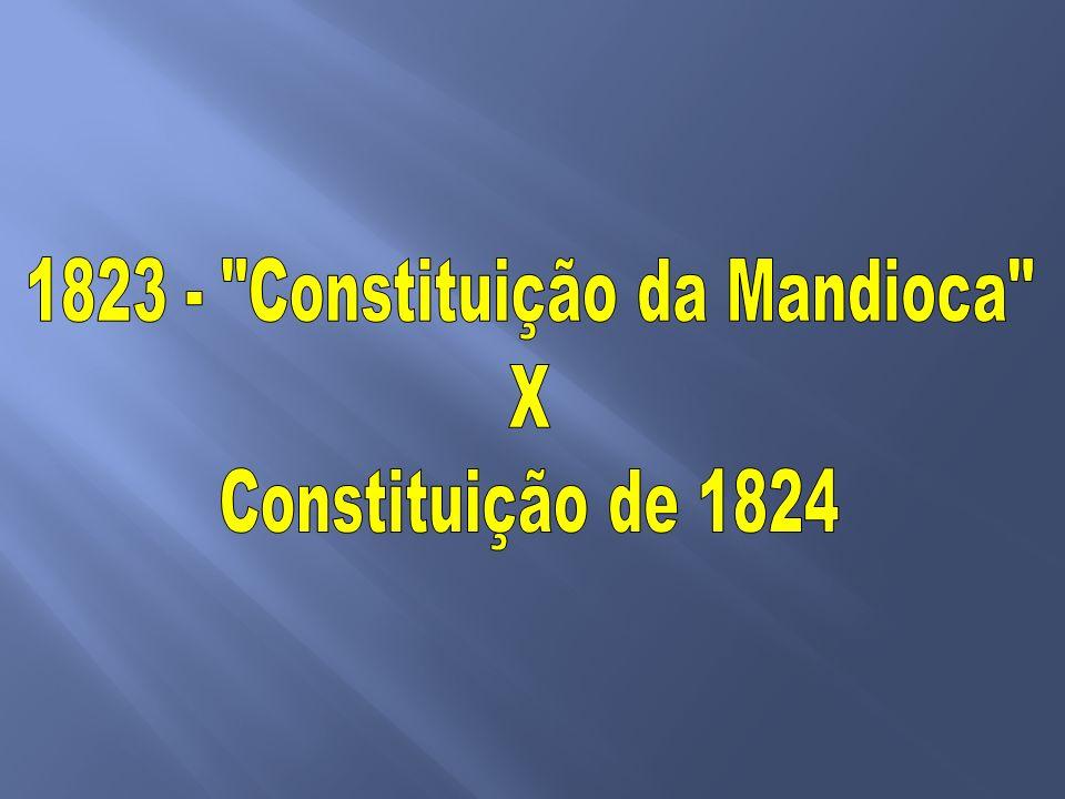 1823 - Constituição da Mandioca