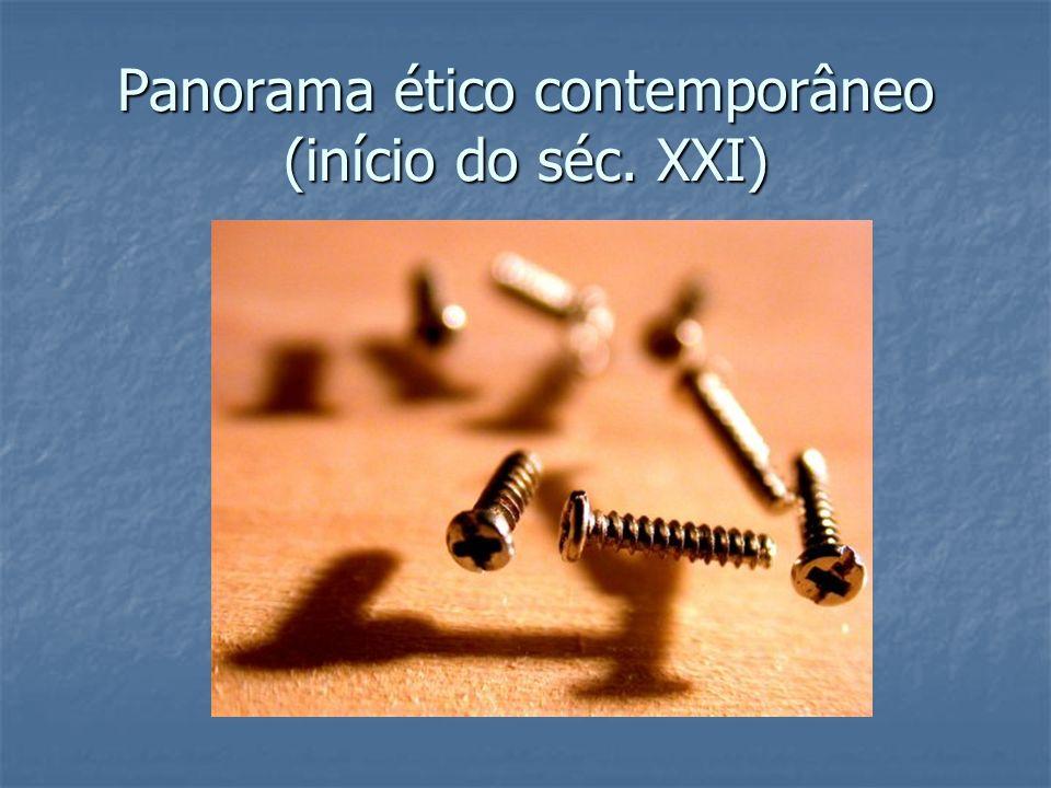 Panorama ético contemporâneo (início do séc. XXI)