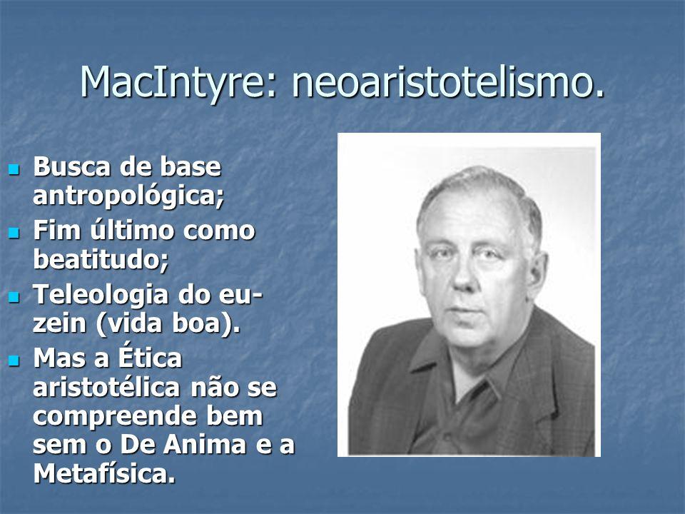 MacIntyre: neoaristotelismo.