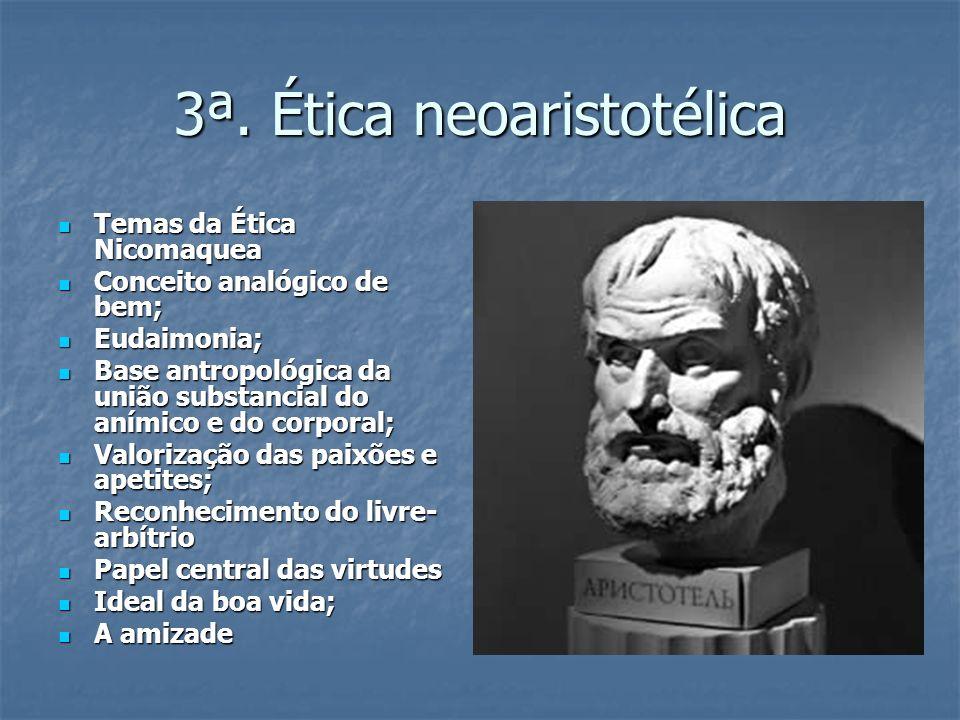 3ª. Ética neoaristotélica