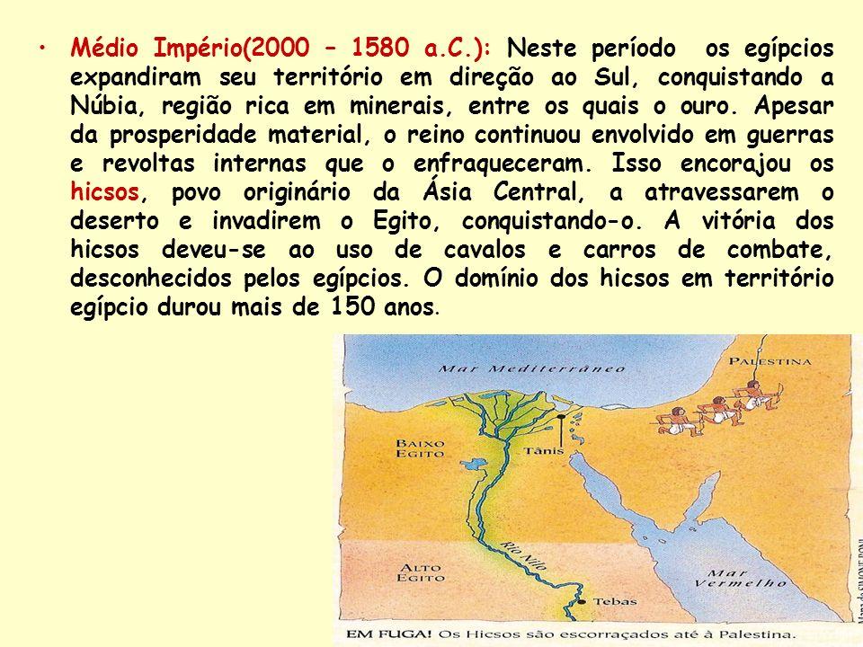 Médio Império(2000 – 1580 a.C.): Neste período os egípcios expandiram seu território em direção ao Sul, conquistando a Núbia, região rica em minerais, entre os quais o ouro.