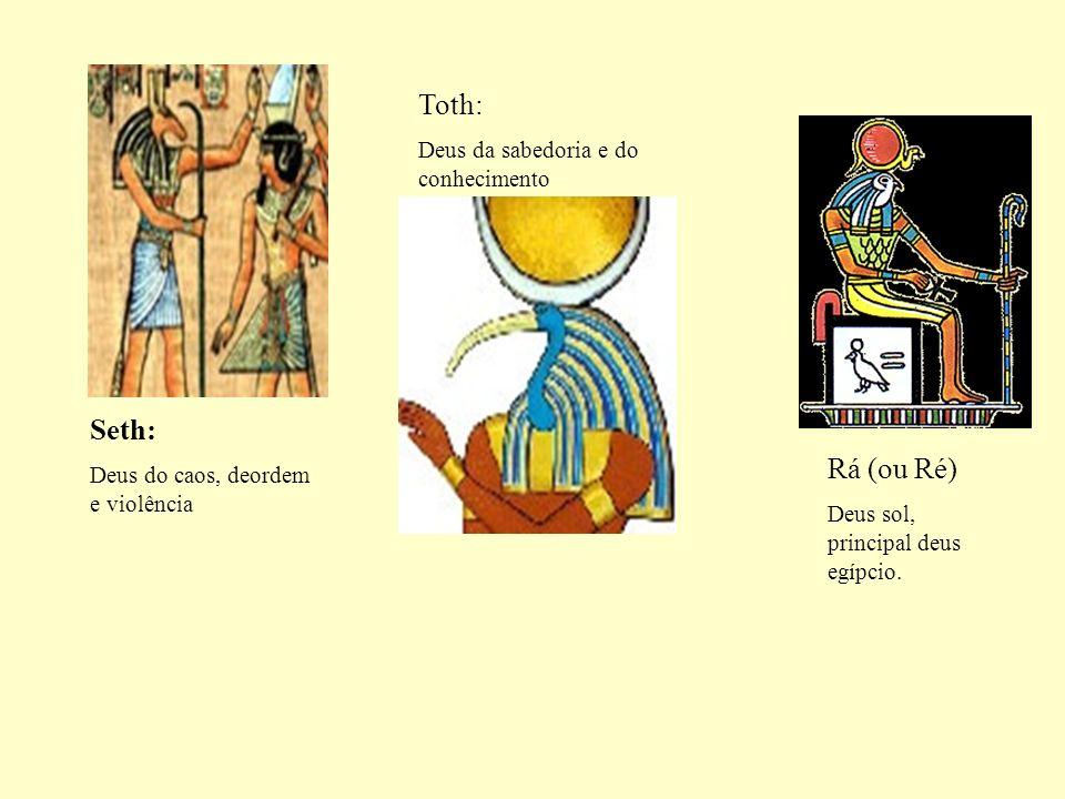 Toth: Seth: Rá (ou Ré) Deus da sabedoria e do conhecimento